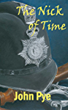 The Nick of Time: A policeman's lot! The laughter and the tears.