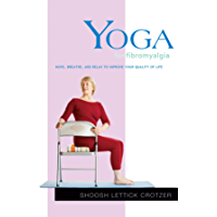 Yoga for Fibromyalgia: Move, Breathe, and Relax to Improve Your Quality of Life (Yoga Shorts) (English Edition)