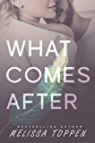 What Comes After (Ten Hours Duet Book 2)