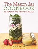 The Mason Jar Cookbook: 80 Healthy and Portable