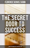 The Secret Door to Success: Learn the Knowledge of Spiritual Law