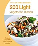 200 Light Vegetarian Dishes: Hamlyn All Colour Cookbook (Hamlyn All Colour Cookery)