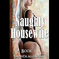 Naughty Housewife (Book 1)