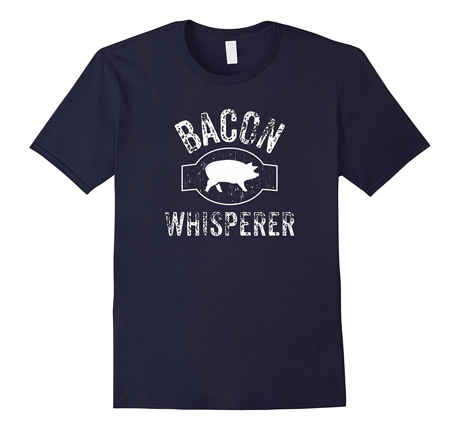 Bacon Whisperer T-Shirt funny saying sarcastic pig tee-CD