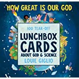 How Great Is Our God: 100 Tear-Off Lunchbox Cards About God and Science