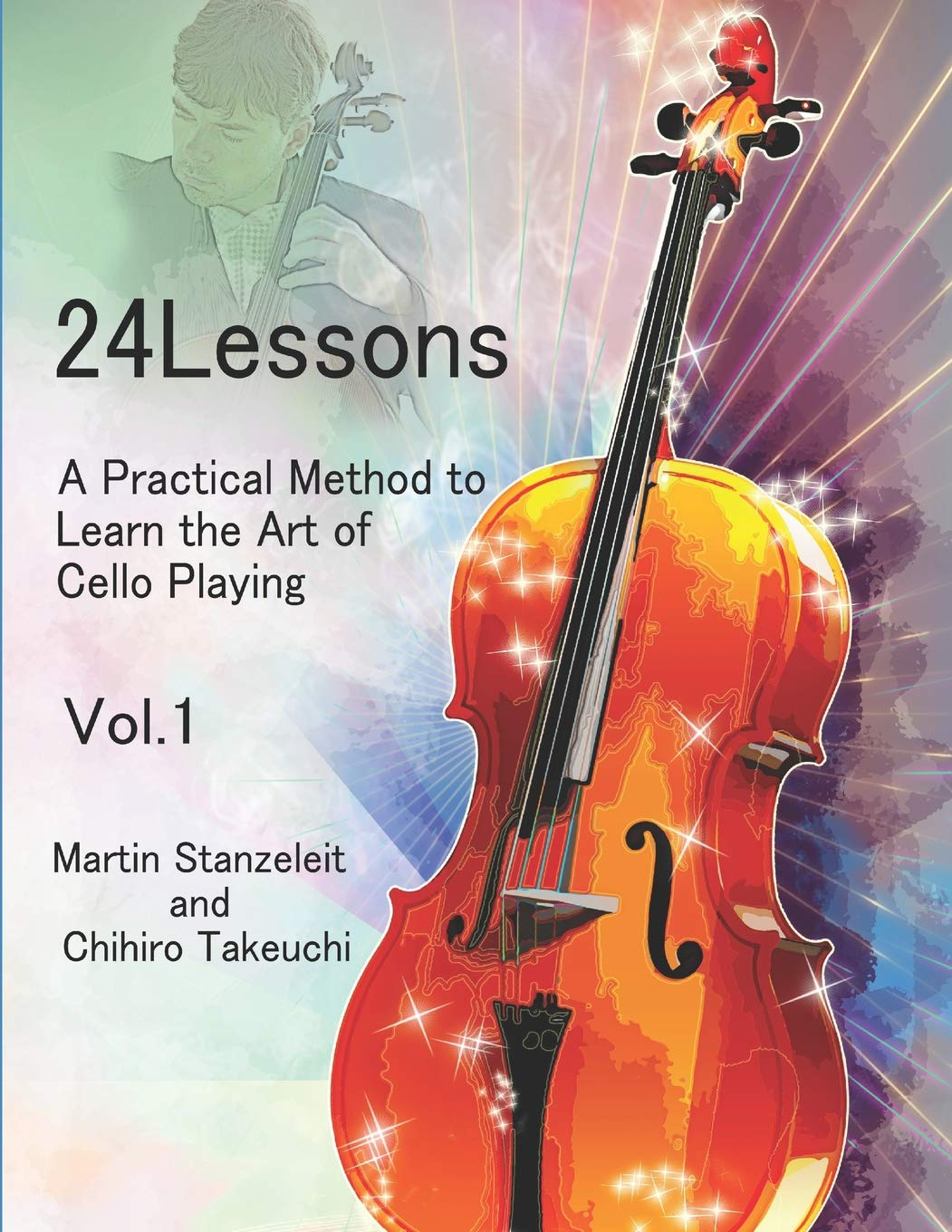 24 Lessons A Practical Method To Learn The Art Of Cello Playing Vol.1