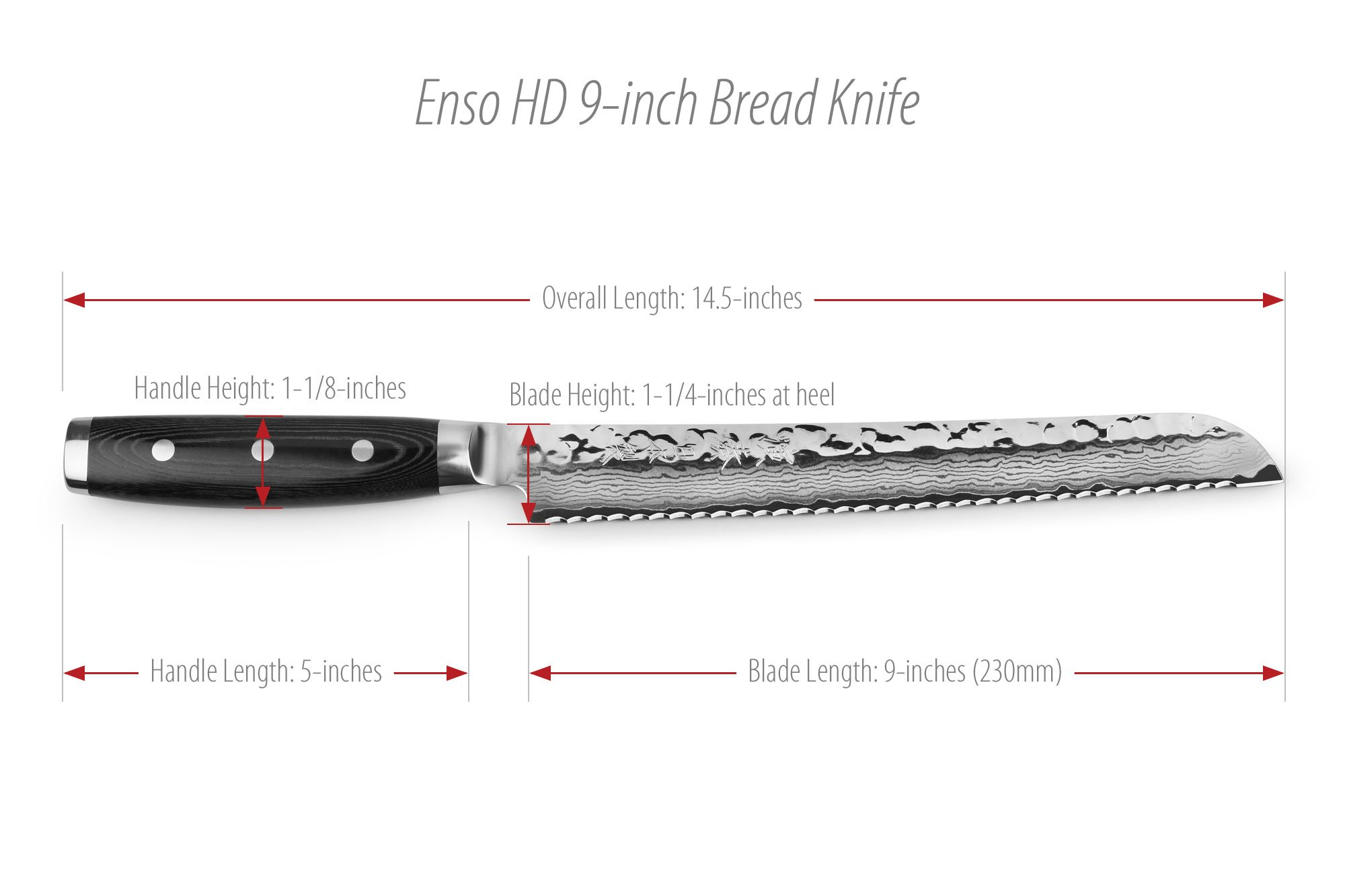 "Enso HD 9"" Bread Knife - Made in Japan - VG10 Hammered Damascus Stainless Steel Serrated Slicing Knife 2 Serrated slicing knife ideal for bread and other foods with a crusty/tough exterior and soft interior; Will easily slice without crushing the inside Japanese VG10 steel cutting core for excellent edge retention; Rockwell Hardness 61 37-layer stainless Damascus blades with hammered (tsuchime) finish"