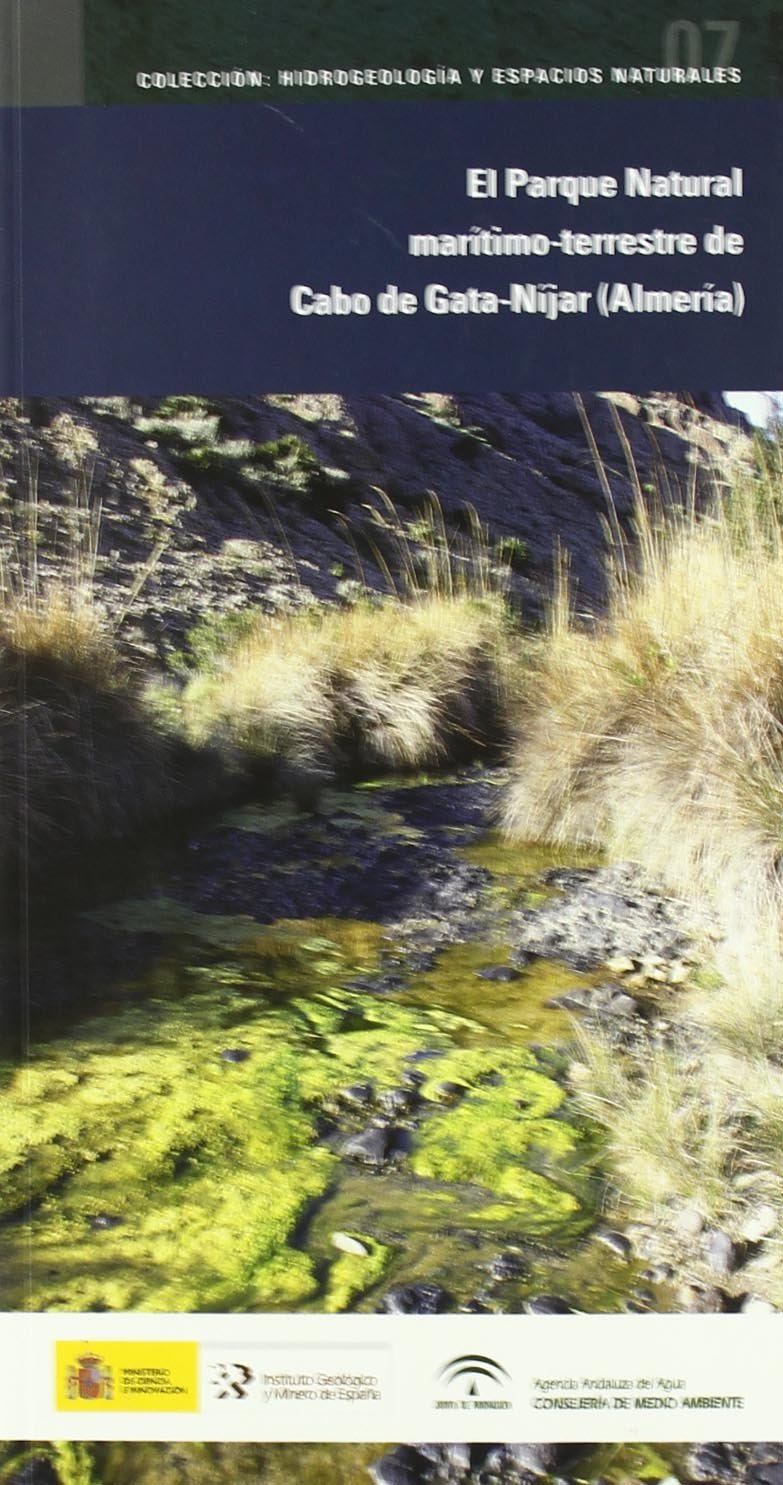 El agua subterránea en el Parque Natural marítimo-terrestre de Cabo de Gata-Níjar Almería : 7 Hidrogeología y espacios naturales: Amazon.es: López Geta, Juan Antonio: Libros