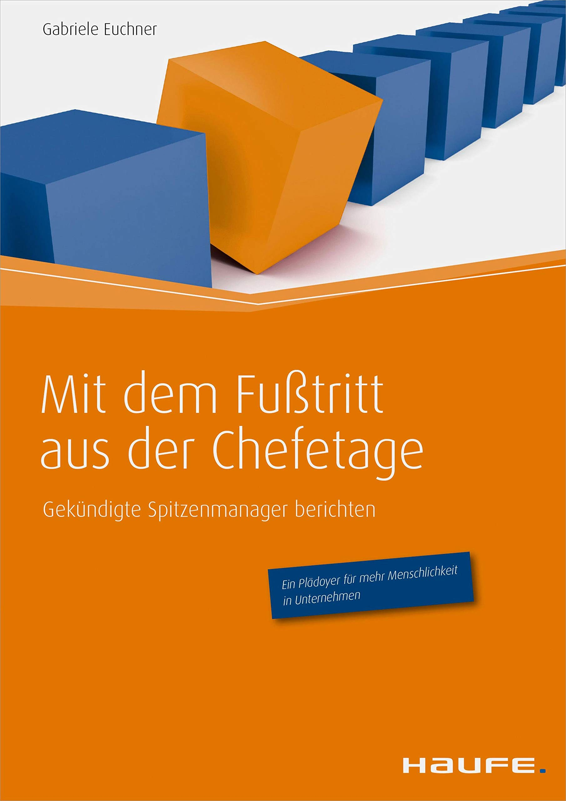 Mit Dem Fußtritt Aus Der Chefetage  Gekündigte Spitzenmanager Berichten  Haufe Fachbuch 7