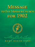 Message to The Mother Church for 1902 (Authorized Edition)