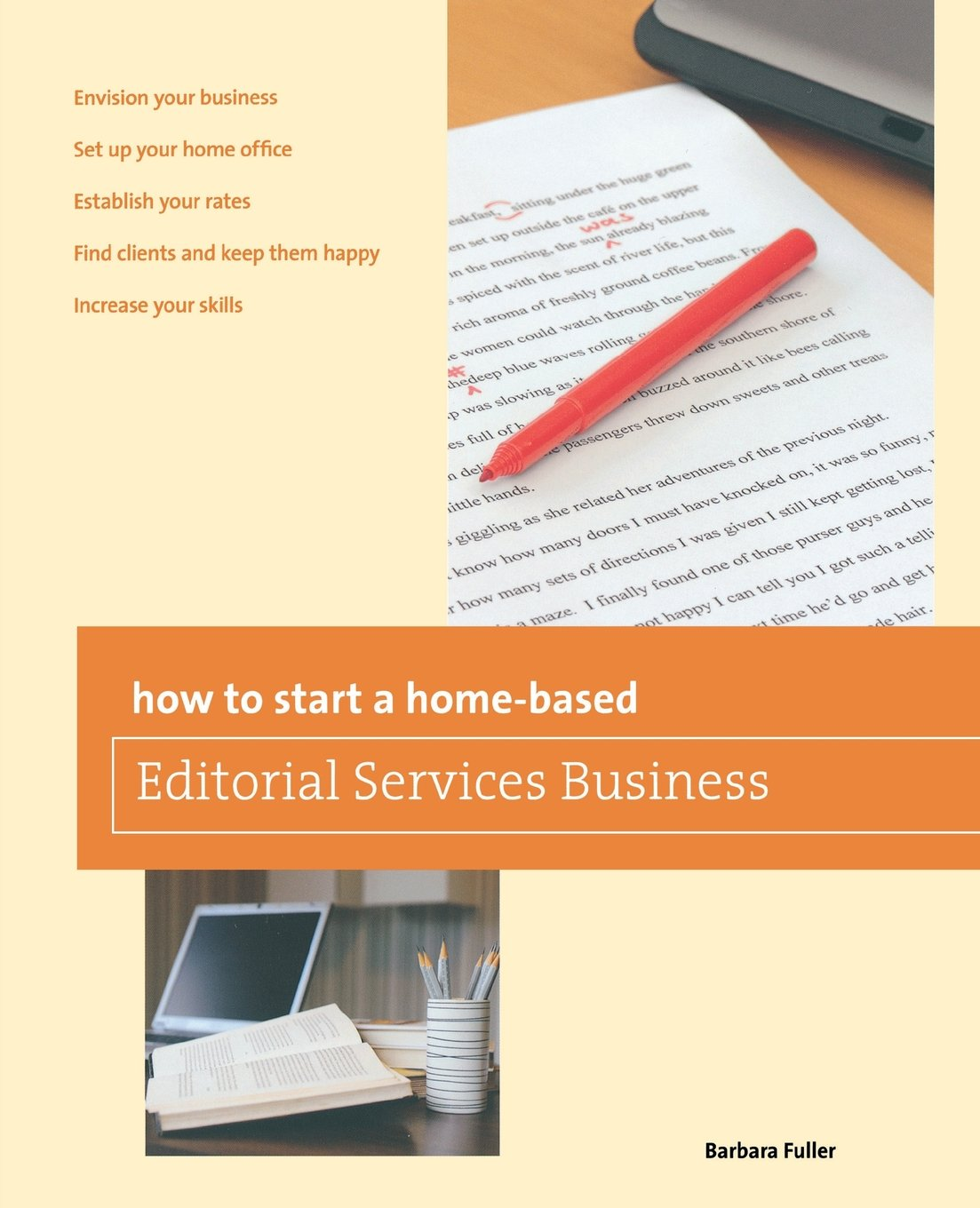 how to start a home based editorial services business home based how to start a home based editorial services business home based business series barbara fuller 9780762778829 com books