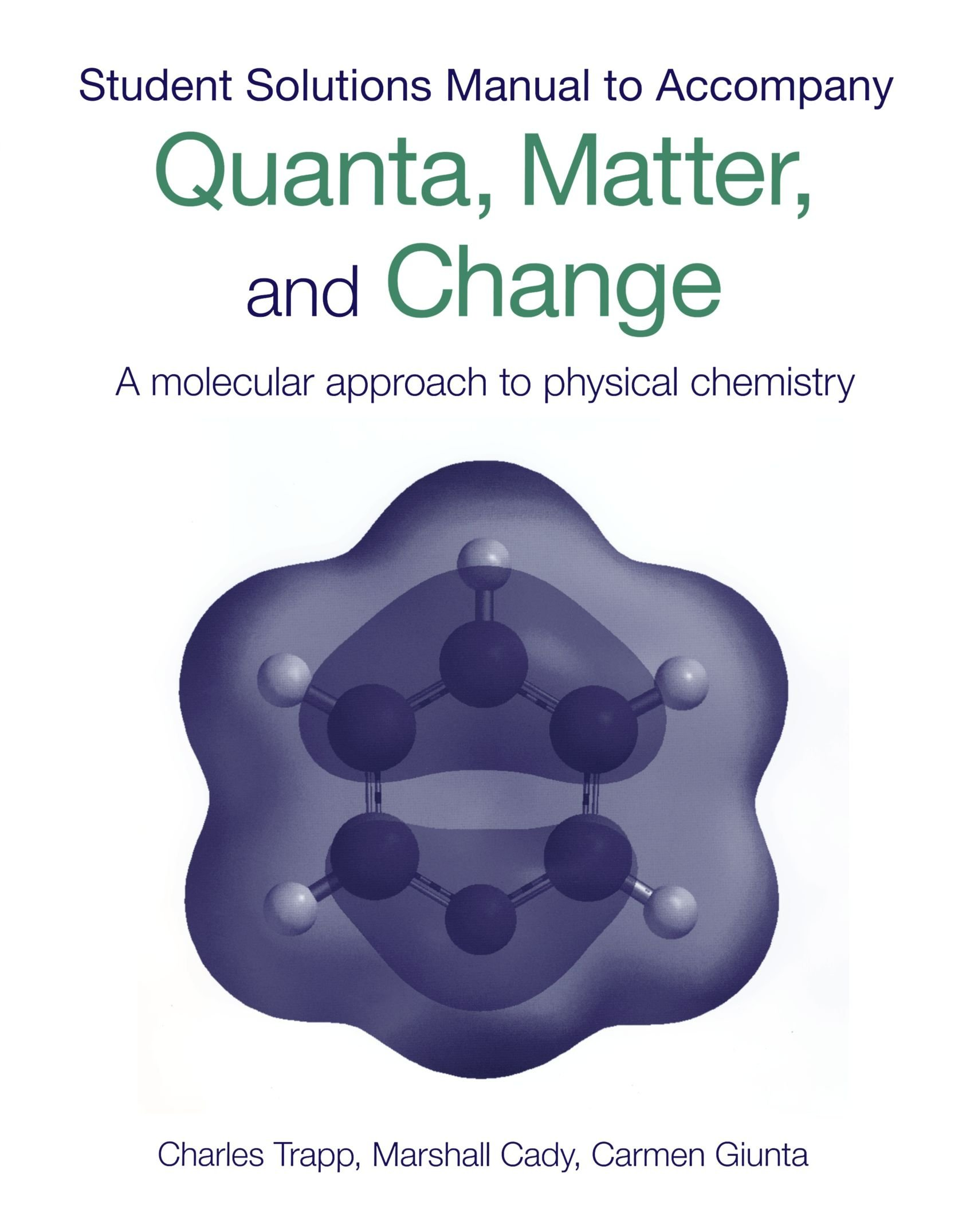 Student's Solutions Manual To Accompany Quanta, Matter & Change: A  Molecular Approach to Physical Chemistry: Charles Trapp: 9780199559077:  Amazon.com: Books