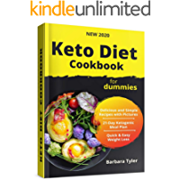 Keto Diet Cookbook for Dummies: Delicious and Simple Recipes with Pictures - 21-Day Ketogenic Meal Plan - Quick & Easy Weight Loss