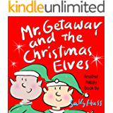 Mr. Getaway and the Christmas Elves (A Children's Picture Book)