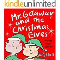 Mr. Getaway and the Christmas Elves (Rhyming Bedtime Story/Children's Picture Book About the Joy of Giving)