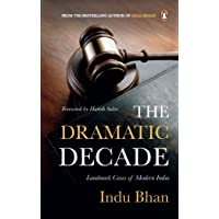 The Dramatic Decade: Landmark Cases Of Modern India