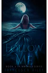 Follow Me (Immersed Book 2) Kindle Edition