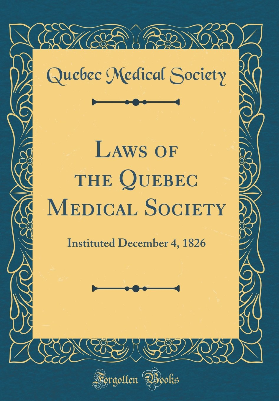 Laws of the Quebec Medical Society: Instituted December 4, 1826 (Classic Reprint) ebook