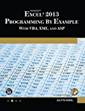 Microsoft Excel 2013 Programming: By Example with VBA, XML, and ASP