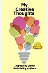 My Creative Thoughts: Inspired by Global Best-Selling Authors Kindle Edition