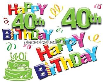 1/4 Sheet ~ Happy 40th Birthday Background Birthday ~ Edible Cake