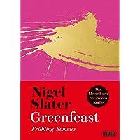 Greenfeast: Frühling / Sommer: Frühling/Sommer (Das kleine Buch der grünen Küche, Band 1)