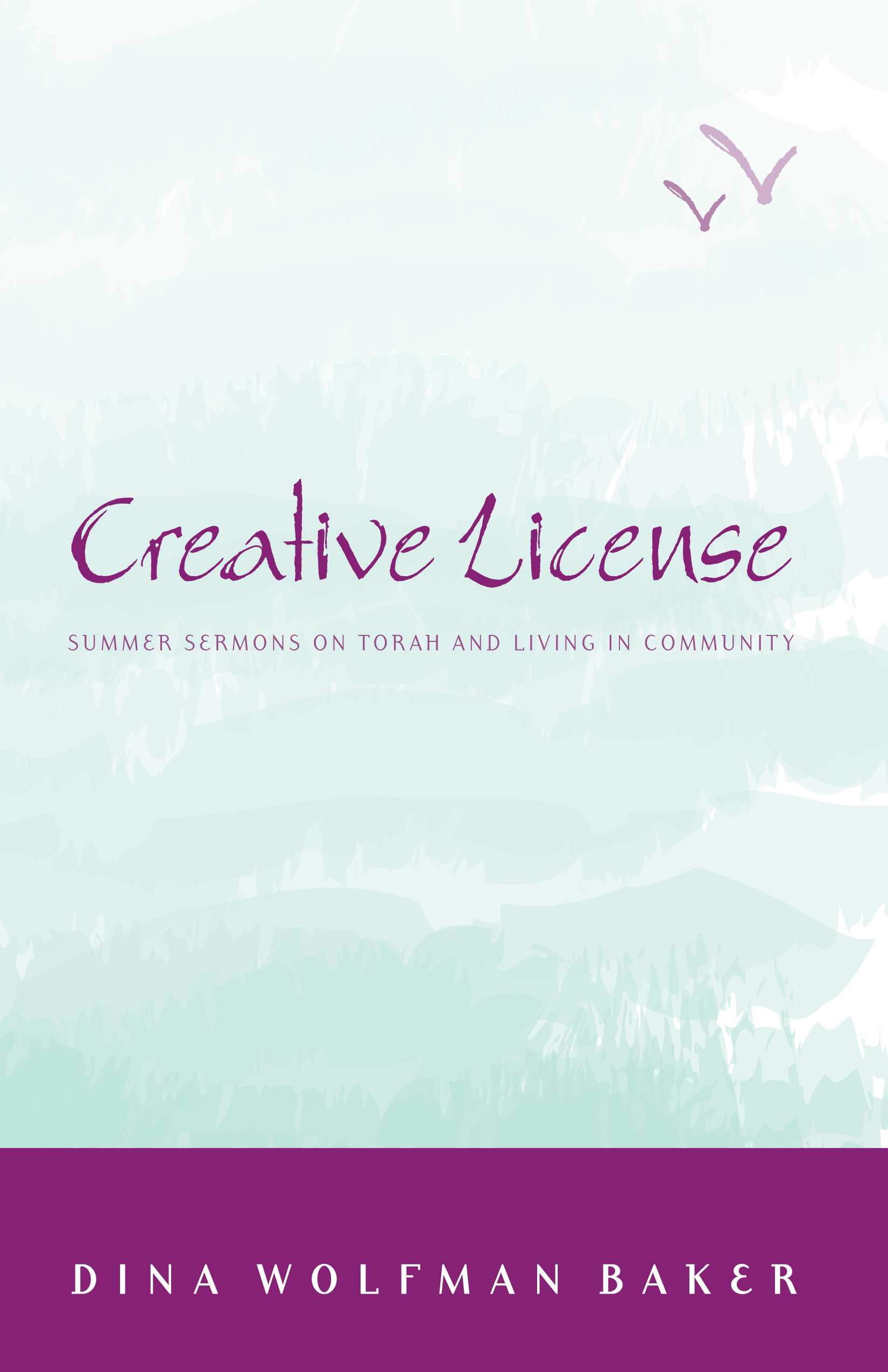 Creative License  Summer Sermons On Torah And Living In Community  English Edition