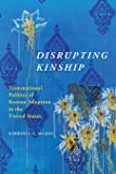 Disrupting Kinship: Transnational Politics of Korean Adoption in the United States (Asian American Experience)