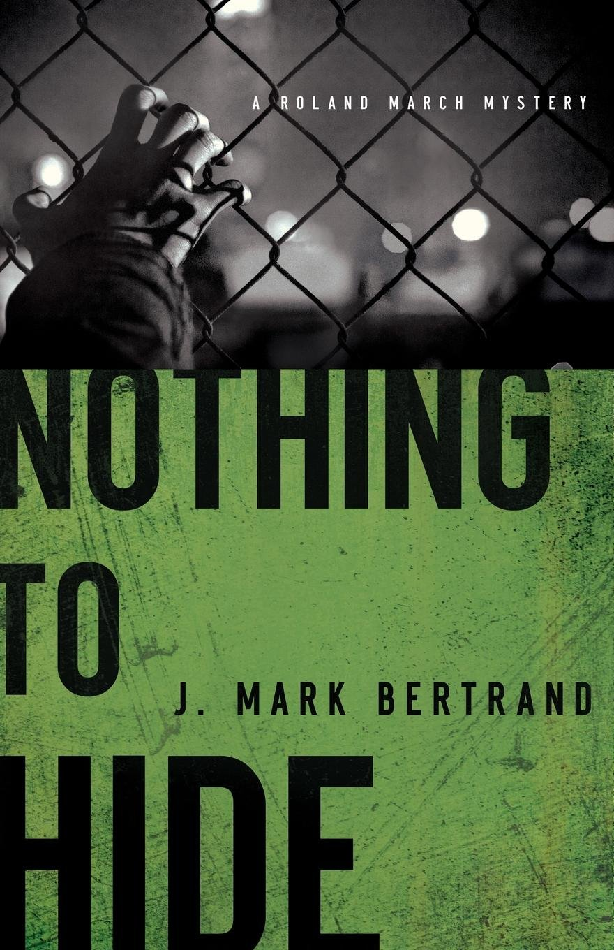 Nothing to Hide (A Roland March Mystery) PDF
