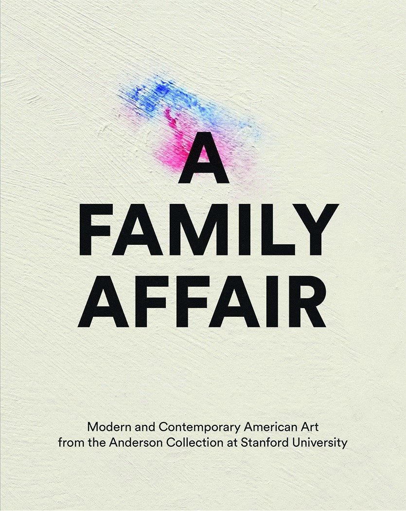Download A Family Affair: Modern and Contemporary American Art from the Anderson Collection at Stanford  University pdf epub