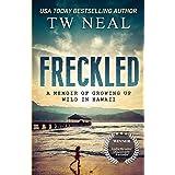 Freckled: A Memoir of Growing up Wild in Hawaii (Memoir Series)