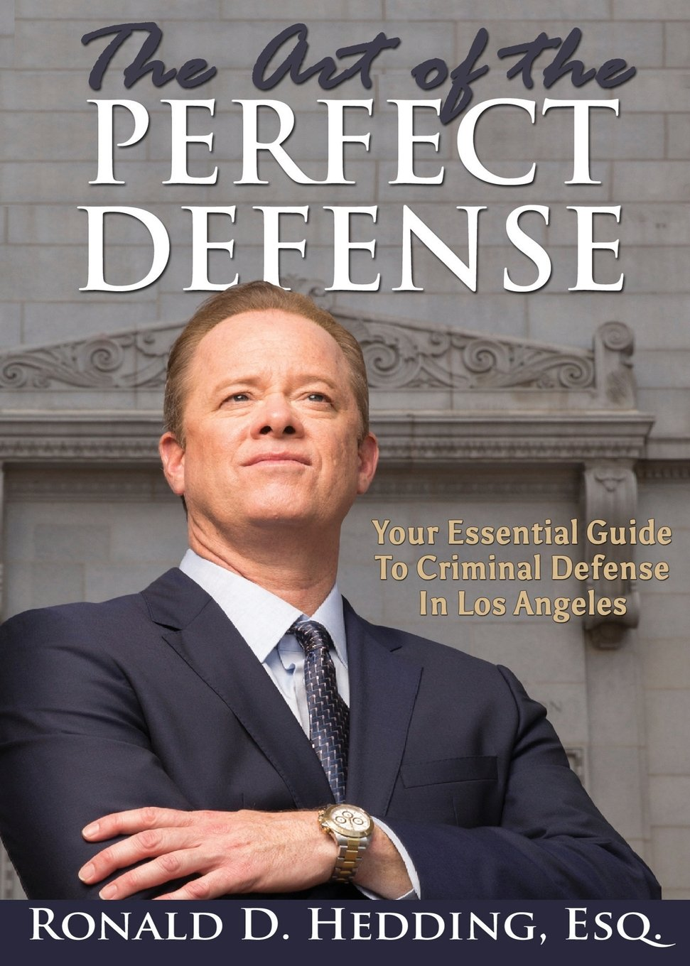 Download The Art of the Perfect Defense: Your Essential Guide to Criminal Defense In Los Angeles ebook