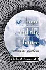Hope and the Future: Confronting Today's Crisis of Purpose (Second Edition With Updates and a New Preface) Paperback