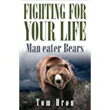 Fighting for your Life: Man-eater Bears