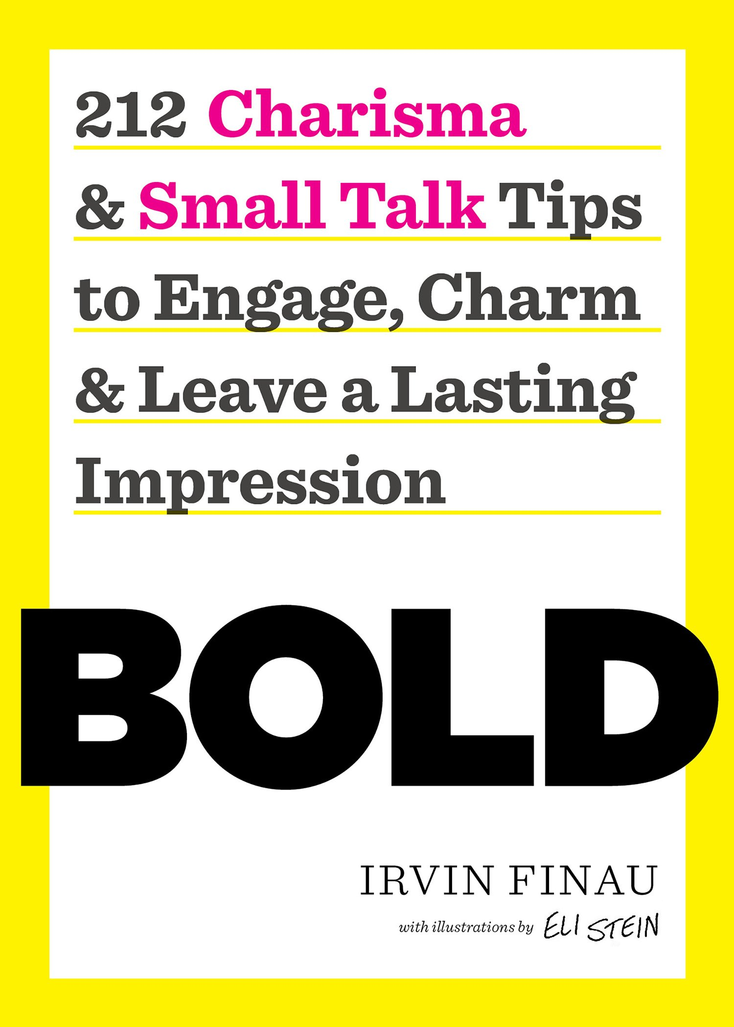 Bold: 212 Charisma and Small Talk Tips to Engage, Charm and Leave a Lasting Impression ebook