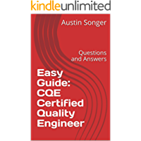 Easy Guide: CQE Certified Quality Engineer: Questions and Answers (English Edition)