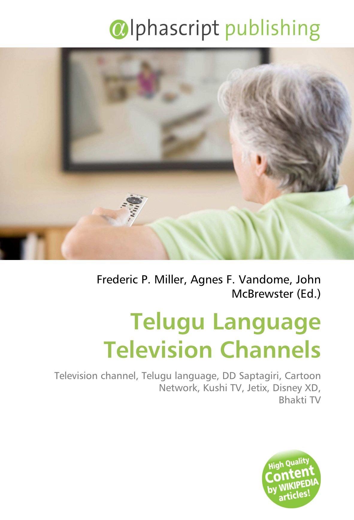 Telugu Language Television Channels: Television channel, Telugu language, DD Saptagiri, Cartoon Network, Kushi TV, Jetix, Disney XD, Bhakti TV: Amazon.es: Miller, Frederic P, Vandome, Agnes F, McBrewster, John: Libros en idiomas extranjeros