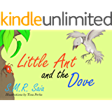 Little Ant and the Dove: (Moral: One Good Turn Deserves Another) (Little Ant Books Book 5)