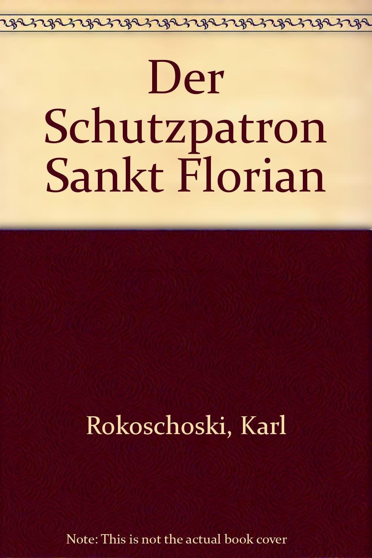 Der Schutzpatron St. Florian