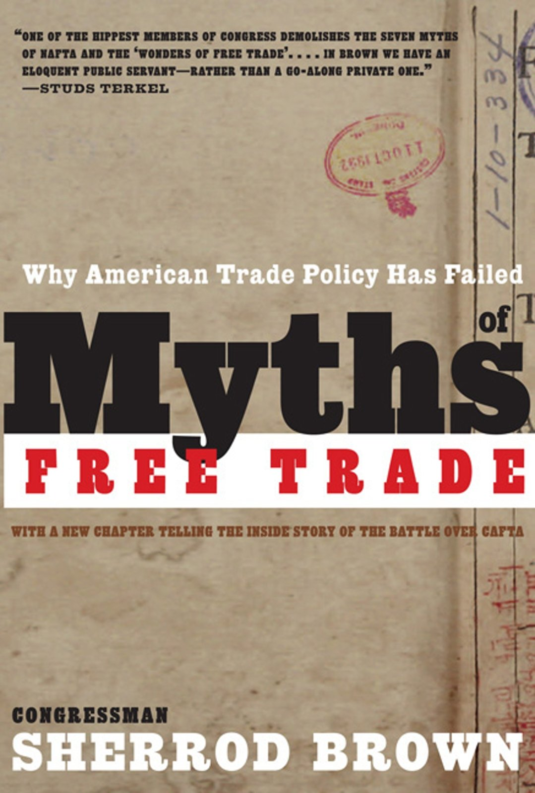 Myths Of Free Trade Why American Trade Policy Has Failed Sherrod