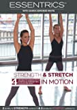 ESSENTRICS Strength and Stretch in Motion