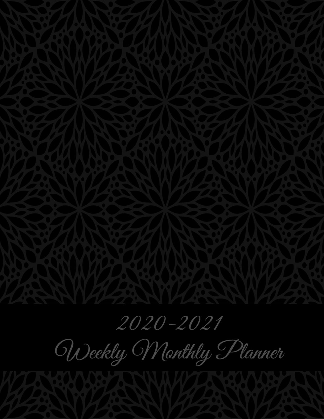 "Read Online 2020-2021 Weekly Monthly Planner: Black Floral, Two year Academic 2020-2021 Calendar Book, Weekly/Monthly/Yearly Calendar Journal, Large 8.5"" x 11"" ... Calendar Schedule Organizer Journal Notebook pdf"
