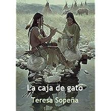 La caja de gato (Spanish Edition) Jul 29, 2014