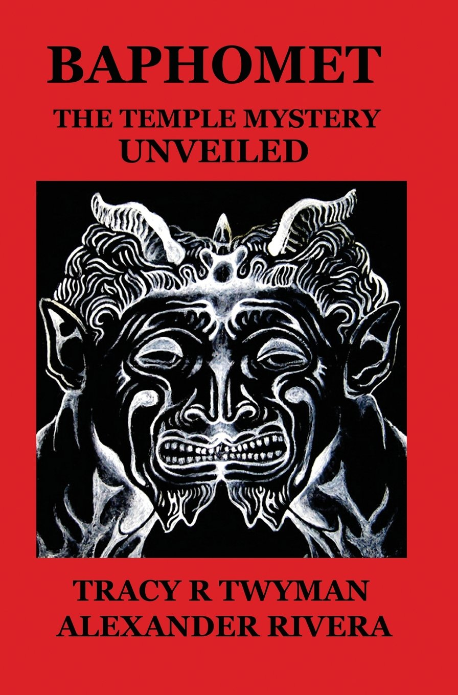 Baphomet: The Temple Mystery Unveiled by Tracy R. Twyman