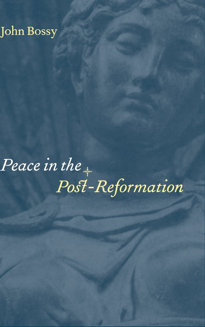 Related Peace in the Post-Reformation (Birkbeck Lectures)