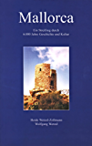 MALLORCA: Ein Streifzug durch 6.000 Jahre Geschichte und Kultur