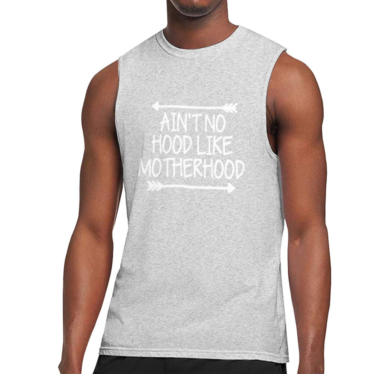 Aint No Hood Like Motherhood Sleeveless Tanks Tops T-Shirts Fit Mens