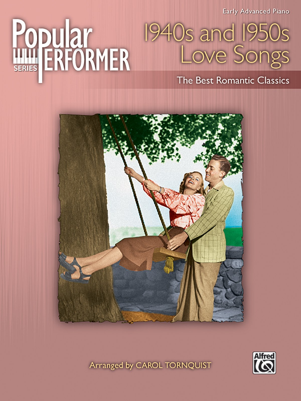 Popular Performer -- 1940s and 1950s Love Songs: The Best Romantic Classics (Popular Performer Series) PDF