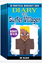 Diary of a Surfer Villager, Books 16-20: (a collection of unofficial Minecraft books) (Complete Diary of a Minecraft Villager Book 4) Kindle Edition