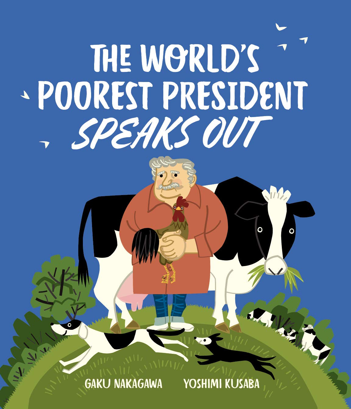 The World's Poorest President Speaks Out: Yoshimi, Kusaba, Gaku, Nakagawa, Wong, Andrew: 9781592702893: Amazon.com: Books